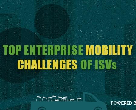 Top Enterprise Mobility Challenges Of ISVs
