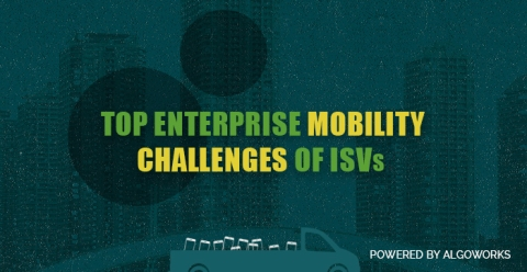 Top Enterprise Mobility Challenges Of ISVs