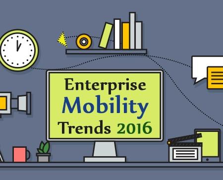 Enterprise Mobility Trends 2016