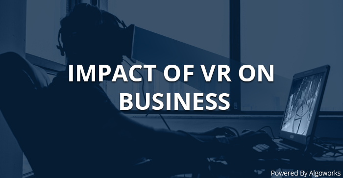IMPACT OF VR ON BUSINESS